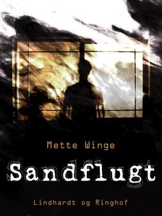 Mette Winge: Sandflugt