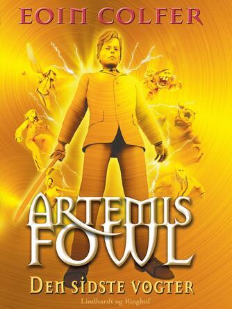 Eoin Colfer: Artemis Fowl - den sidste vogter