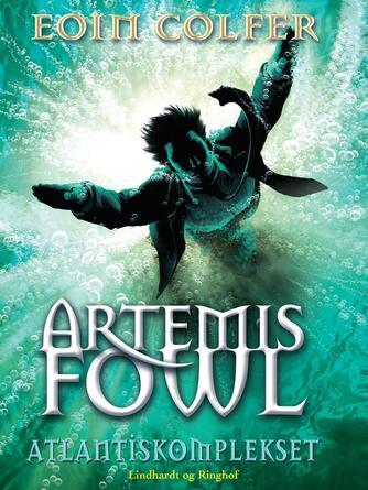 Eoin Colfer: Artemis Fowl - Atlantiskomplekset