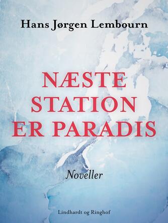 Hans Jørgen Lembourn: Næste station er paradis : noveller