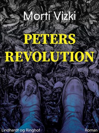 Morti Vizki: Peters revolution : roman