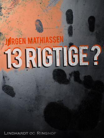 Jørgen Mathiassen: 13 rigtige?