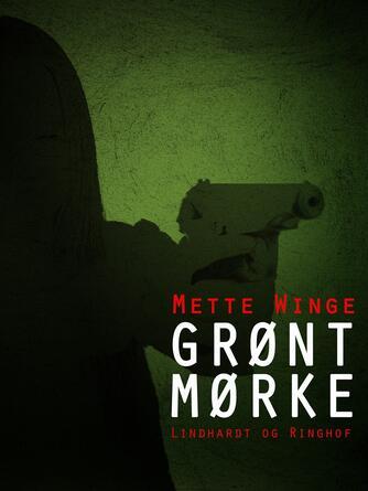 Mette Winge: Grønt mørke
