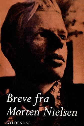 Morten Nielsen (f. 1922): Breve fra Morten Nielsen