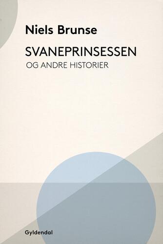 Niels Brunse: Svaneprinsessen og andre historier