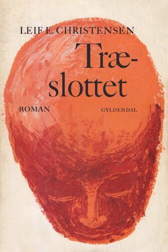 Leif E. Christensen (f. 1924): Træslottet : roman