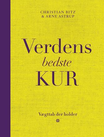 Christian Bitz, Arne Astrup: Verdens bedste kur : vægttab der holder