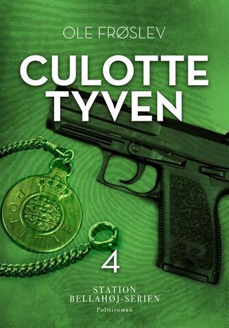 Ole Frøslev: Culotte tyven : politiroman