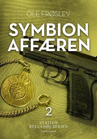Ole Frøslev: Symbion affæren : politiroman