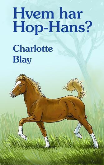 Charlotte Blay: Hvem har Hop-Hans?