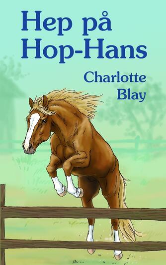 Charlotte Blay: Hep på Hop-Hans