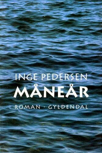 Inge Pedersen (f. 1936): Måneår : roman