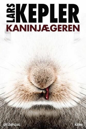 Lars Kepler: Kaninjægeren : krimi