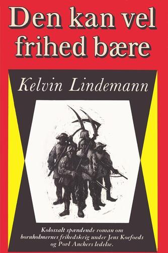 Kelvin Lindemann: Den kan vel frihed bære