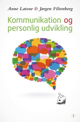 Anne Latour, Jørgen Filtenborg: Kommunikation og personlig udvikling