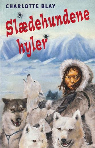 Charlotte Blay: Slædehundene hyler