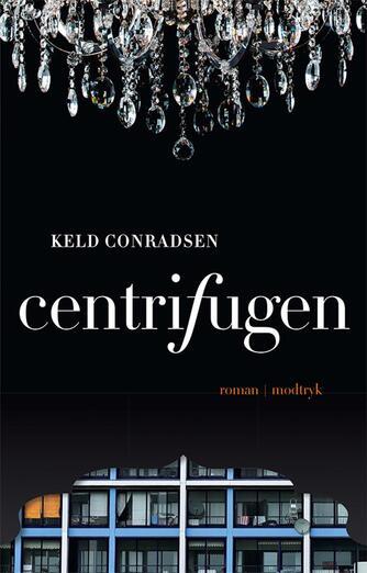 Keld Conradsen: Centrifugen : roman