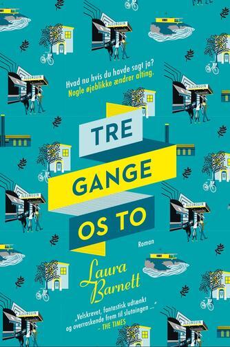 Laura Barnett (f. 1982): Tre gange os to : roman