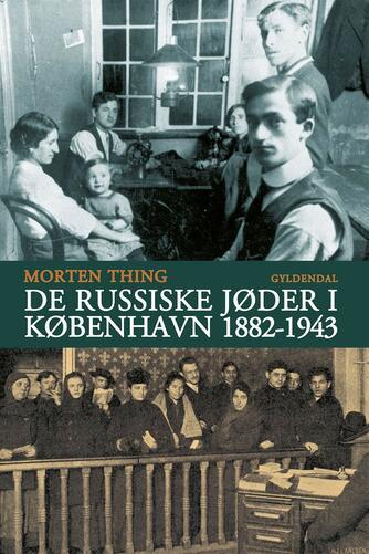 Morten Thing: De russiske jøder i København 1882-1943