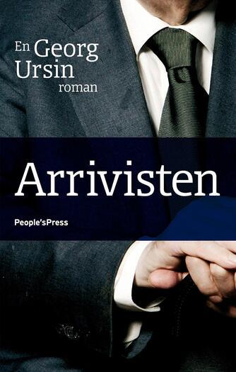 Georg Ursin: Arrivisten