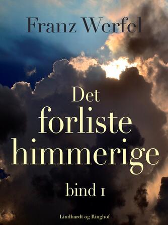 Franz Werfel: Det forliste himmerige. Bind 1