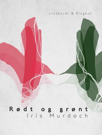 Iris Murdoch: Rødt og grønt