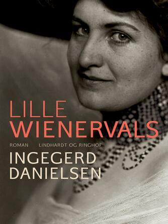 Ingegerd Danielsen (f. 1946): Lille wienervals : roman