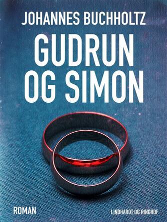 Johannes Buchholtz: Gudrun og Simon : roman