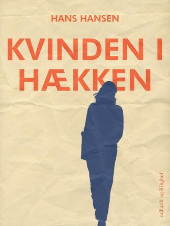 Hans Hansen (f. 1939): Kvinden i hækken