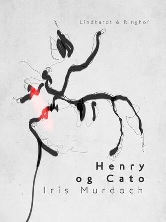 Iris Murdoch: Henry og Cato