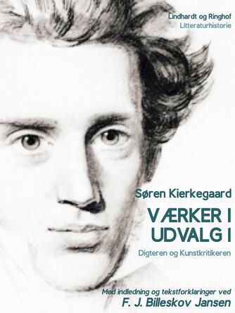 Søren Kierkegaard: Værker i udvalg. 1, Digteren og Kunstkritikeren