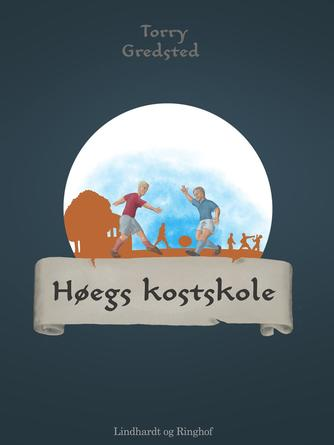 Torry Gredsted: Høegs kostskole