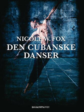 Nicole W. Fox (f. 1963): Den cubanske danser