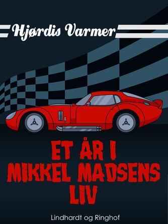 Hjørdis Varmer: Et år i Mikkel Madsens liv