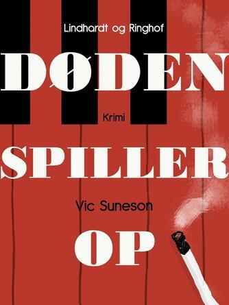 Vic Suneson: Døden spiller op : krimi