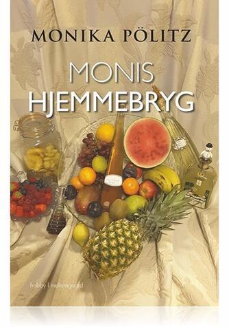 Monika Pölitz: Monis hjemmebryg