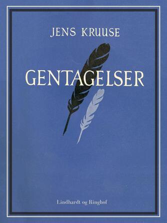 Jens Kruuse: Gentagelser