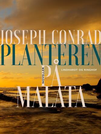 Joseph Conrad: Planteren på Malata : noveller
