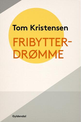 Tom Kristensen (f. 1893): Fribytterdrømme
