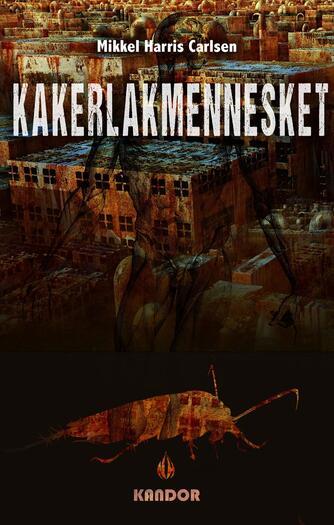 Mikkel Harris Carlsen: Kakerlakmennesket