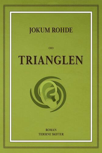 Jokum Rohde: Trianglen : roman