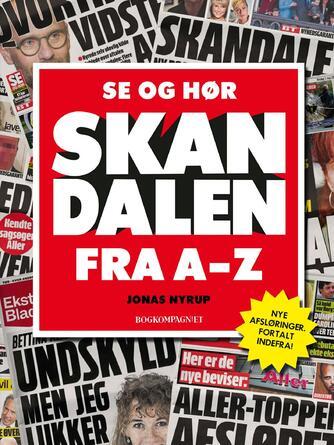 Jonas Nyrup: Se og Hør skandalen : fra A til Z