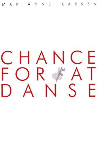 Marianne Larsen (f. 1951): Chance for at danse