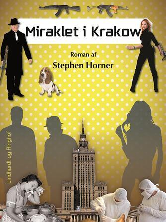 Stephen Horner: Miraklet i Krakow : roman