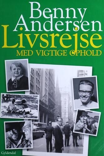 Benny Andersen (f. 1929): Livsrejse med vigtige ophold
