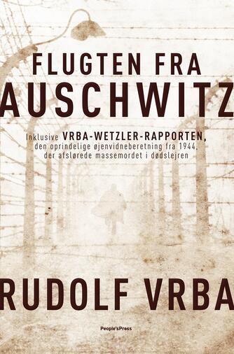 Rudolf Vrba (f. 1924): Flugten fra Auschwitz