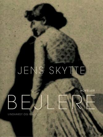 Jens Skytte (f. 1845): Bejlere : noveller