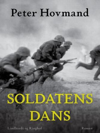 Peter Hovmand: Soldatens dans : roman