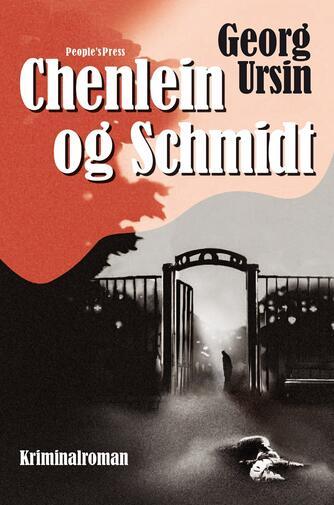 Georg Ursin: Chenlein og Schmidt : kriminalroman