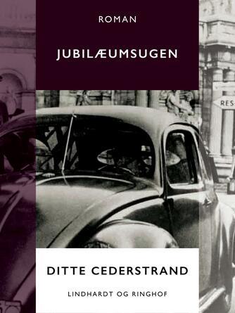 Ditte Cederstrand: Jubilæumsugen : roman